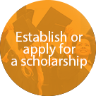 Establish or apply for a scholarship